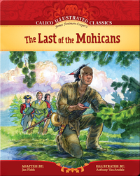 Calico Illustrated Classics: The Last of the Mohicans