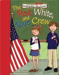 Katharine the Almost Great: The Red, White, and Blue Crew