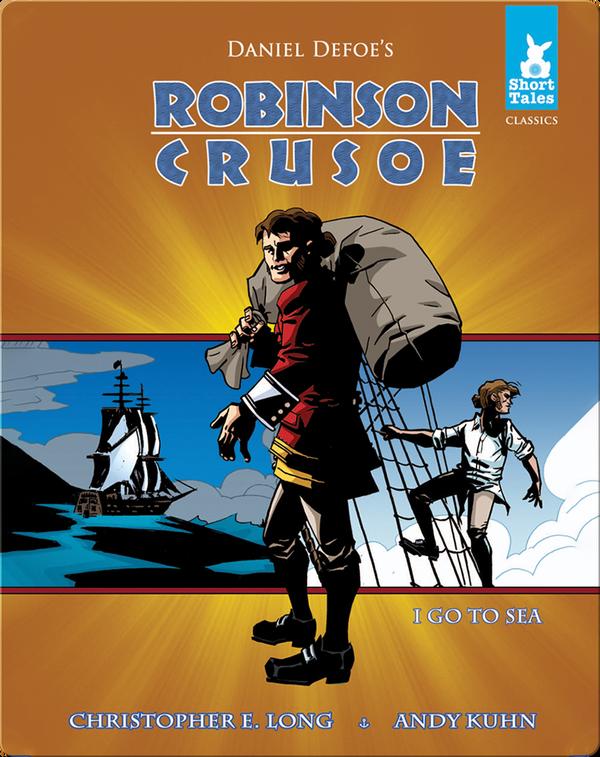 Robinson Crusoe Tale 1: Go to Sea