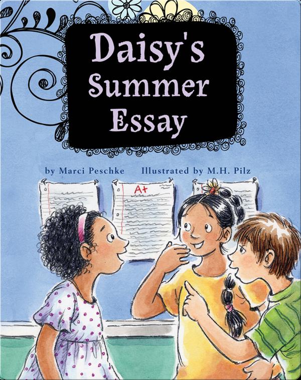 Growing Up Daisy Book 1: Daisy's Summer Essay