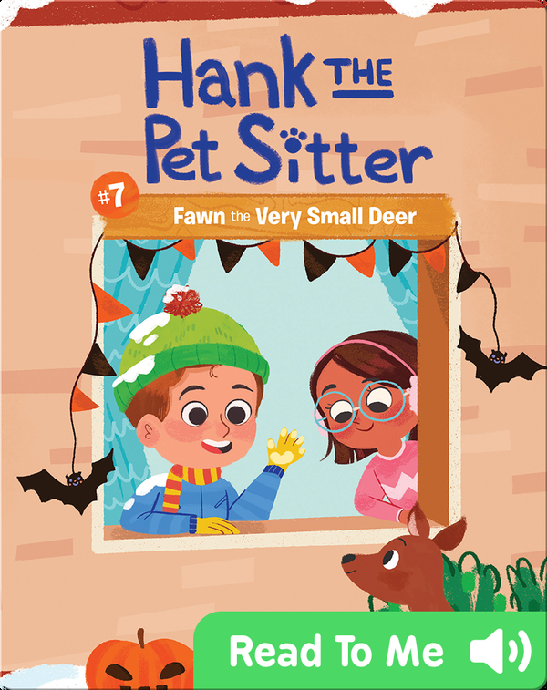Hank the Pet Sitter Book 7: Fawn the Very Small Deer