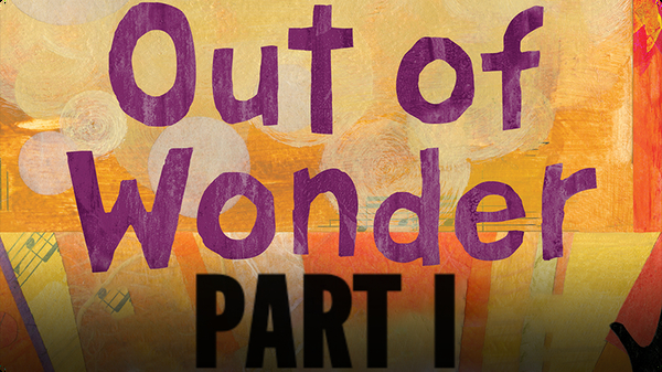 Out of Wonder Part 1: Got Style?