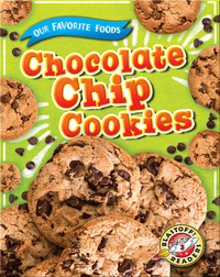Our Favorite Foods: Chocolate Chip Cookies
