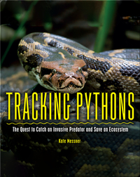Tracking Pythons: The Quest to Catch an Invasive Predator and Save an Ecosystem