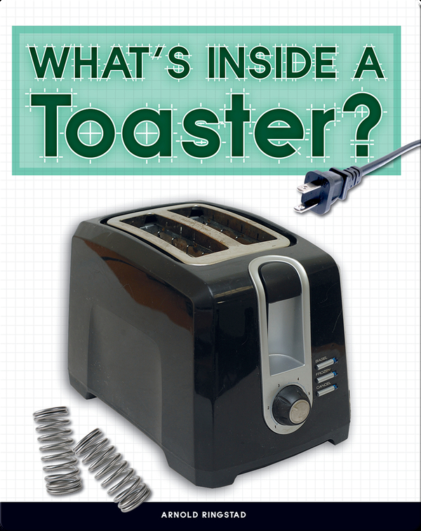 Take It Apart: What's Inside a Toaster?