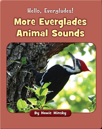Hello, Everglades!: More Everglades Animal Sounds