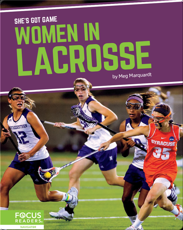 She's Got Game: Women in Lacrosse