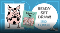 "Ready Set Draw! Pip from ""A Normal Pig"""