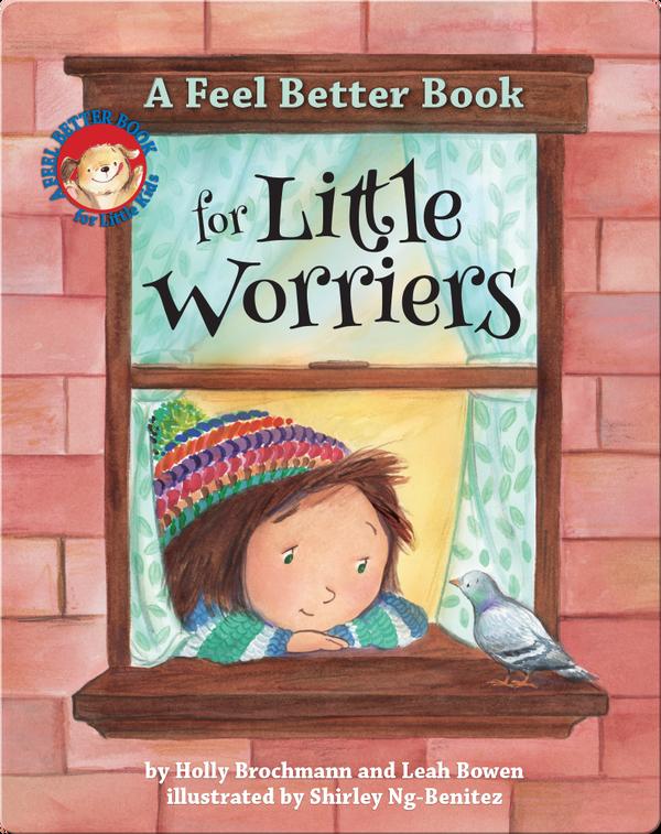 A Feel Better Book for Little Worriers