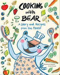 Cooking with Bear: A Story and Recipes from the Forest