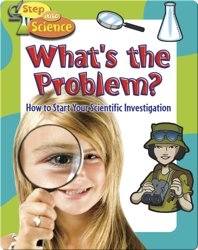 What's the Problem?: How to Start your Scientific Investigation