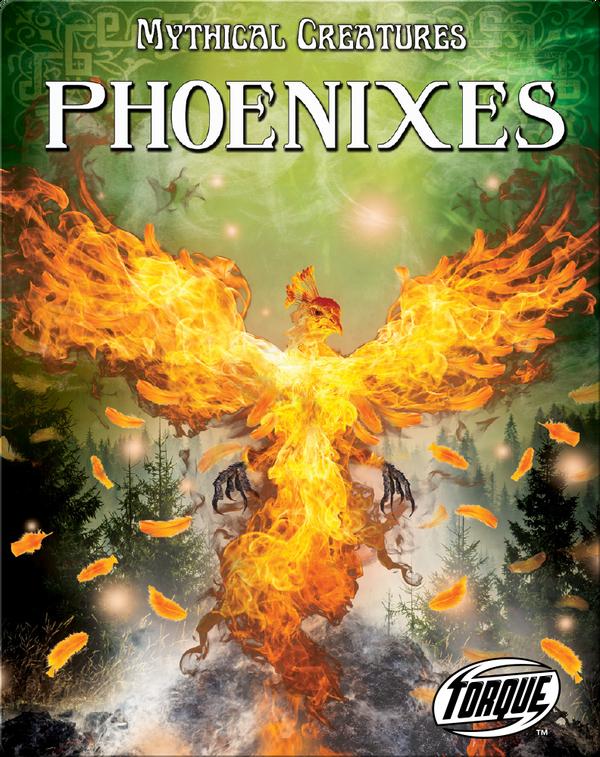 Mythical Creatures: Phoenixes