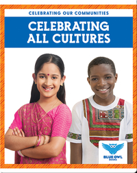 Celebrating Our Communities: Celebrating All Cultures