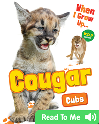 When I Grow Up: Cougar Cubs