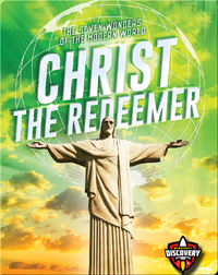The Seven Wonders of the Modern World: Christ the Redeemer