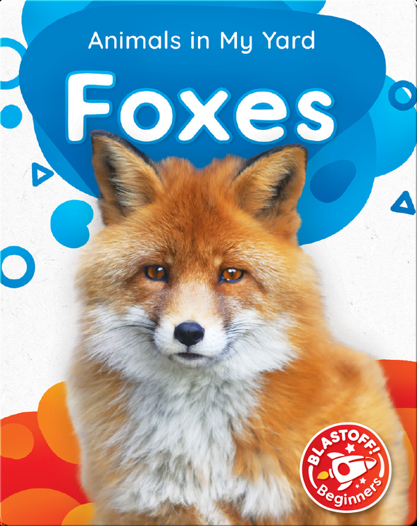 Animals in My Yard: Foxes
