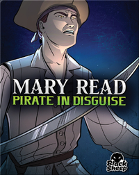 Mary Read: Pirate in Disguise