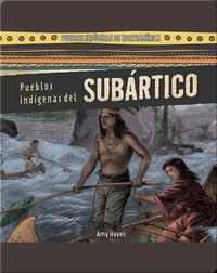 Pueblos indígenas del Subártico (Native Peoples of the Subarctic)