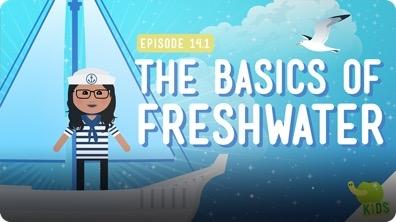 Crash Course Kids: The Basics of Freshwater