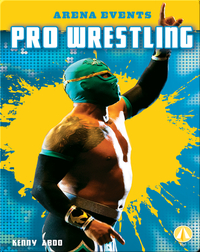 Arena Events: Pro Wrestling
