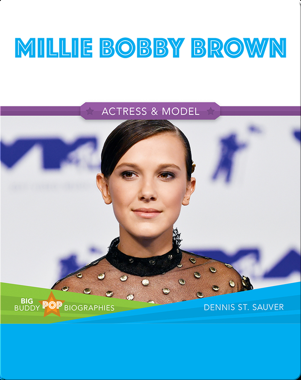 Big Buddy Pop Biographies: Millie Bobby Brown