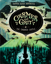 Carmer and Grit Book 2: The Crooked Castle