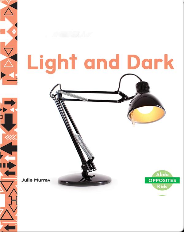 Opposites: Light and Dark