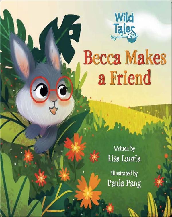 Wild Tales: Becca Makes a Friend