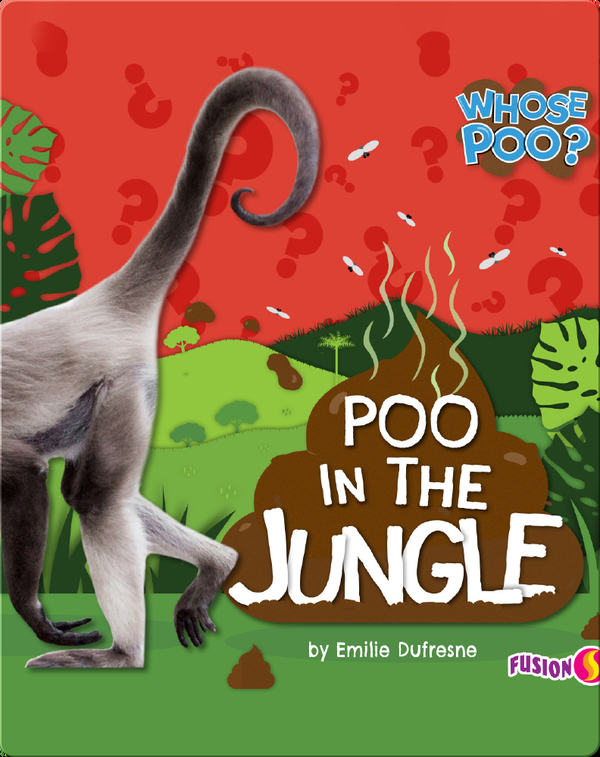 Whose Poo?: Poo in the Jungle