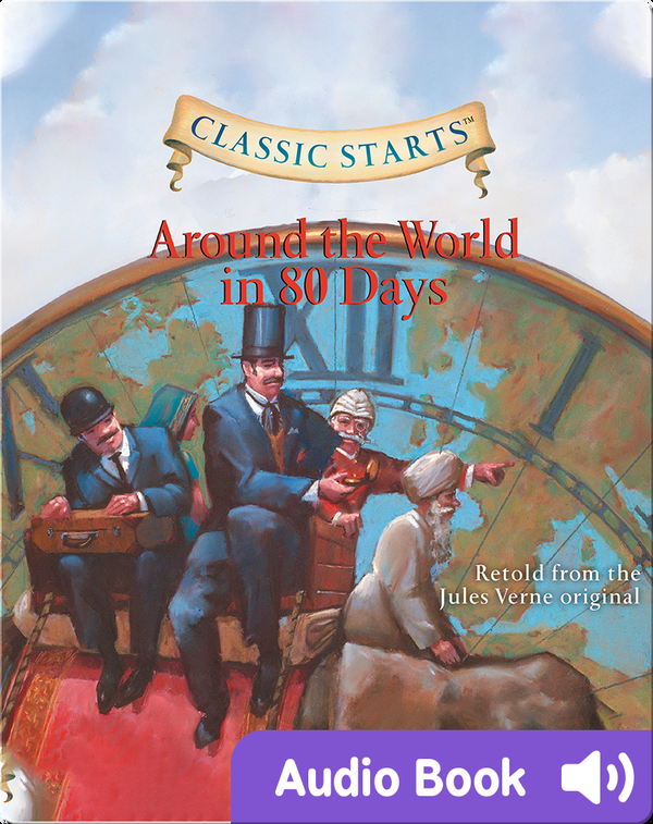 Classic Starts: Around the World in 80 Days
