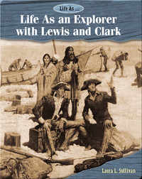 Life As an Explorer with Lewis and Clark
