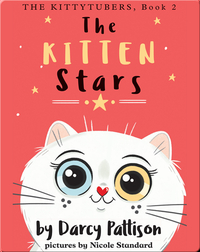 The Kittytubers: The Kitten Stars