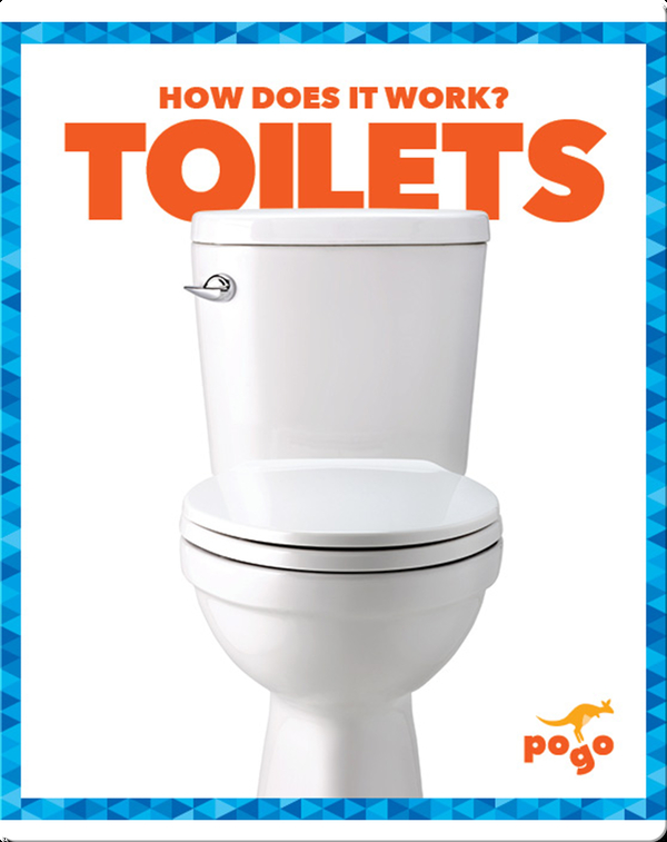 How Does It Work?: Toilets