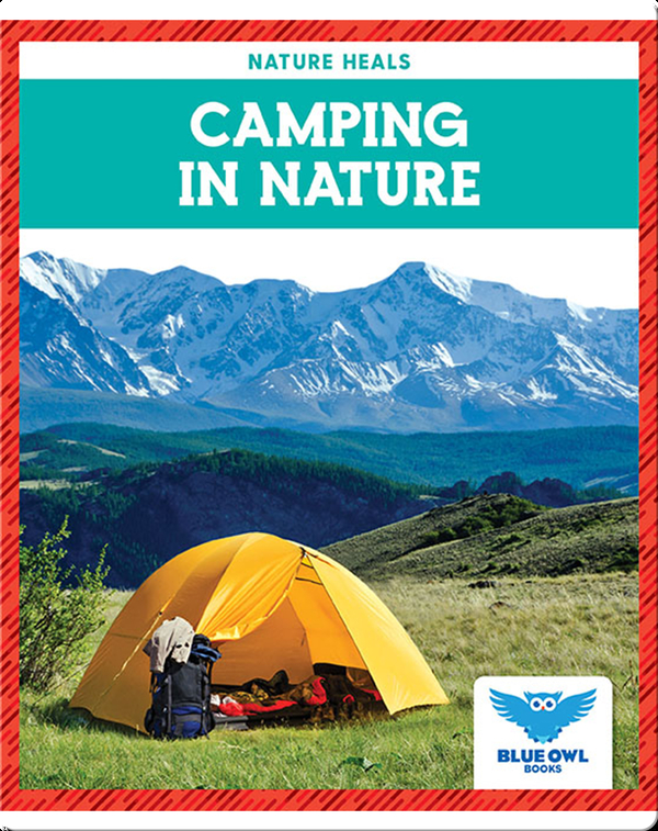 Nature Heals: Camping in Nature