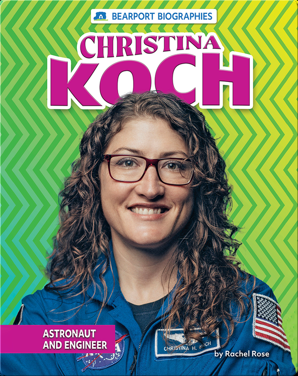 Christina Koch: Astronaut and Engineer