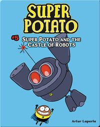 Super Potato and the Castle of Robots: Book 5