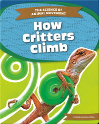 The Science of Animal Movement: How Critters Climb