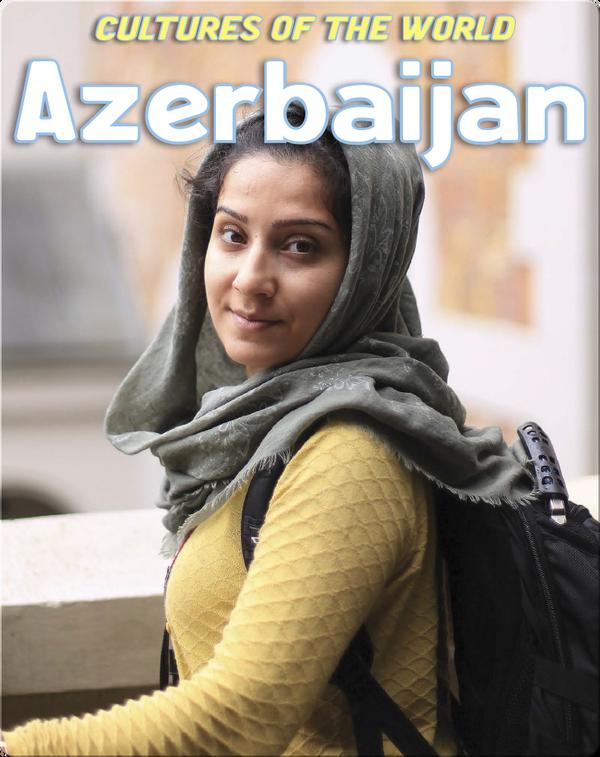 Cultures of the World: Azerbaijan