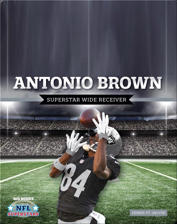 Antonio Brown: Superstar Wide Receiver