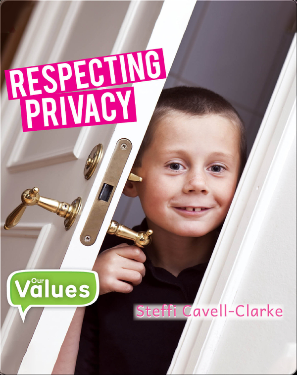 Our Values: Respecting Privacy