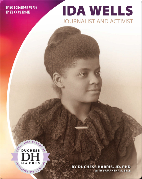 Ida Wells: Journalist and Activist