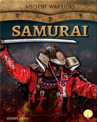 Ancient Warriors: Samurai