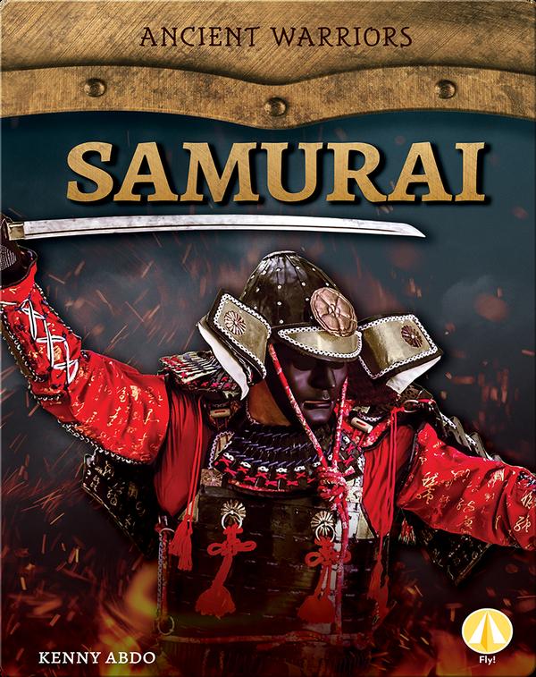 Ancient Warriors: Samurai