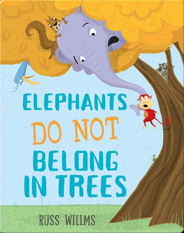 Elephants Do Not Belong in Trees