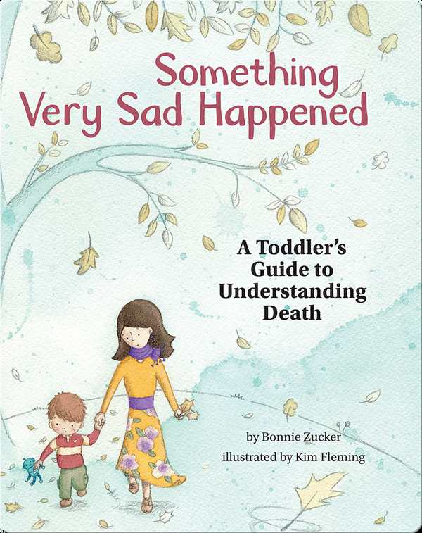Something Very Sad Happened: A Toddlers Guide to Understanding Death