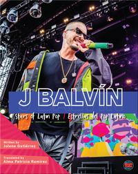 Stars of Latin Pop: J. Balvin / Estrellas del Pop Latino: J. Balvin