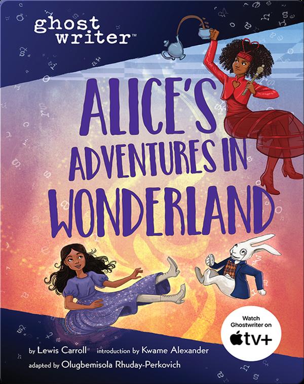 Ghostwriter: Alice's Adventures in Wonderland