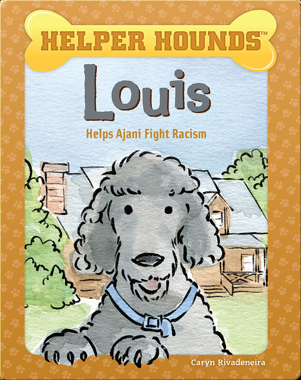 Helper Hounds: Louis Helps Ajani Fight Racism