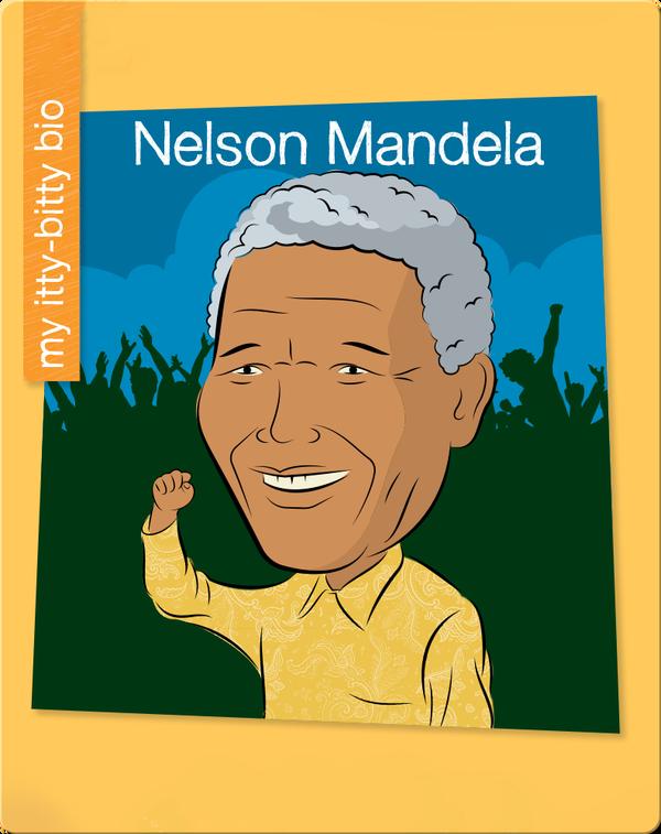 My Itty-Bitty Bio: Nelson Mandela