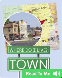 Where Do I Live?: Town